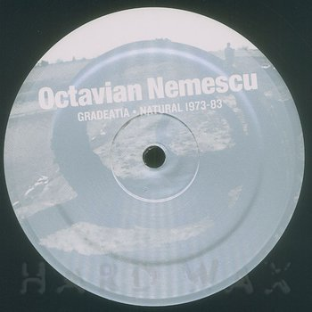 Cover art - Octavian Nemescu: Gradeatia / Natural (1973-83)