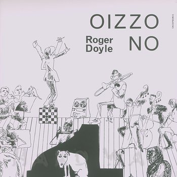 Cover art - Roger Doyle: Oizzo No