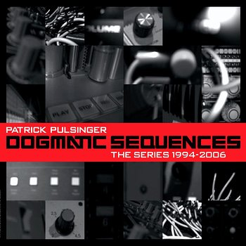 Cover art - Patrick Pulsinger: Dogmatic Sequences - The Series 1994-2006