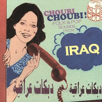 Cover art - Various Artists: Choubi Choubi! Folk and Pop Sounds from Iraq