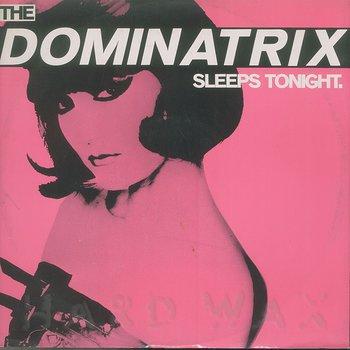 Cover art - Dominatrix: The Dominatrix Sleeps Tonight