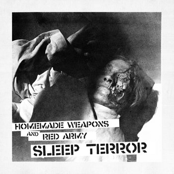 Cover art - Homemade Weapons & Red Army: Sleep Terror EP