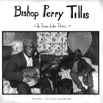 Cover art - Bishop Perry Tillis: In Times Like These...