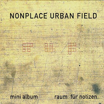 Cover art - Nonplace Urban Field: Raum Für Notizen