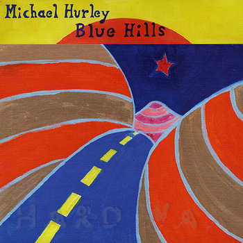 Cover art - Michael Hurley: Blue Hills