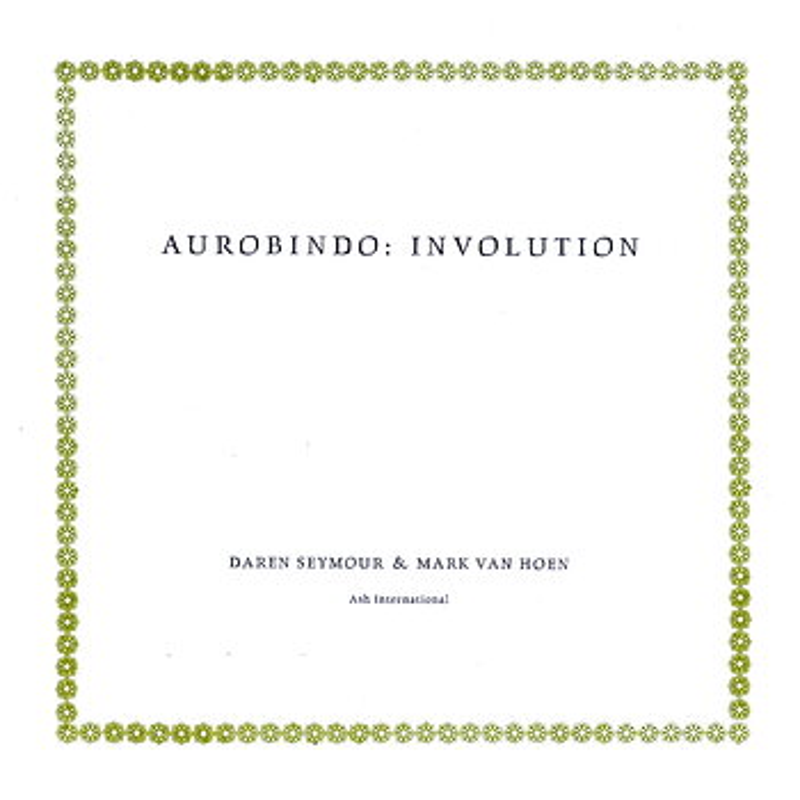 Cover art - Mark Van Hoen & Daren Seymour: Aurobindo: Involution