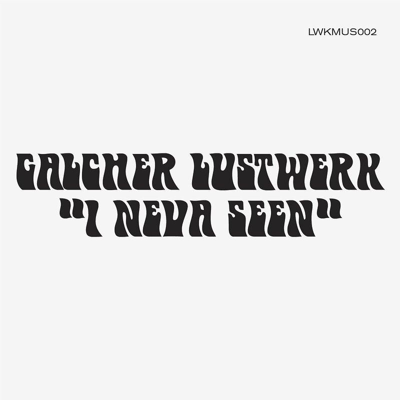 Cover art - Galcher Lustwerk: I Neva Seen