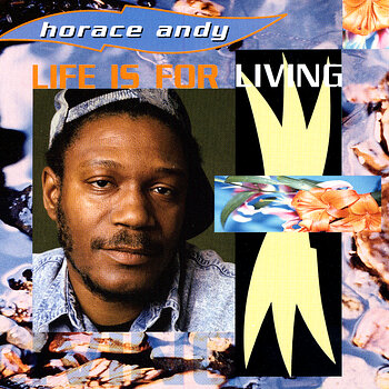 Cover art - Horace Andy: Life Is For Living