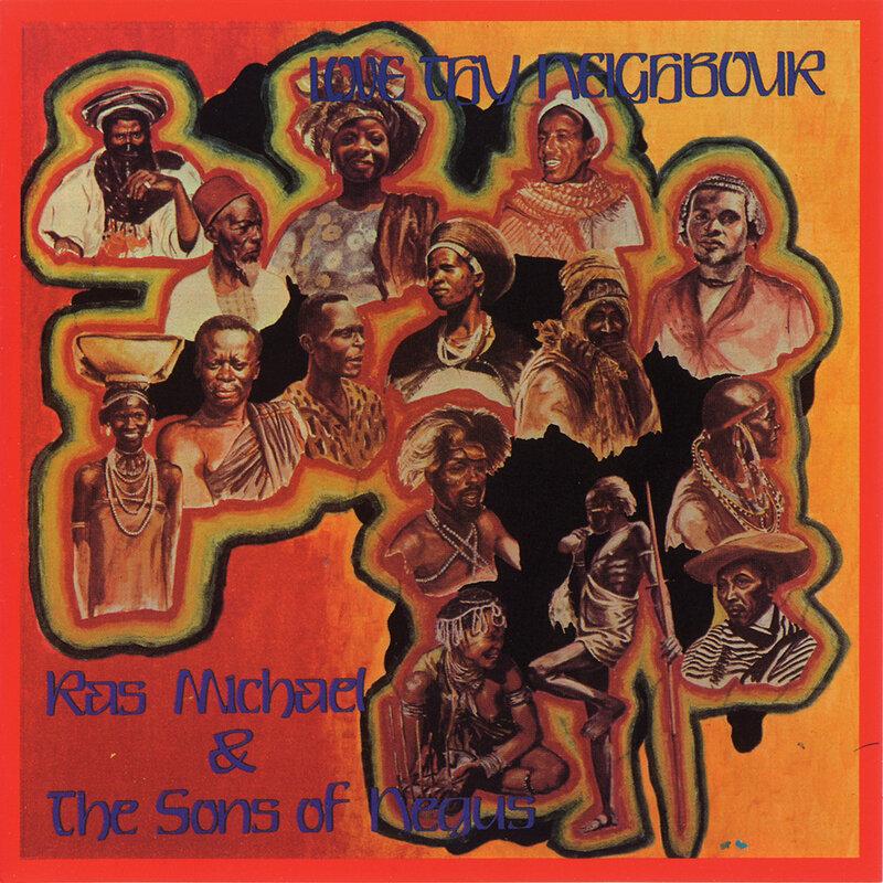 Cover art - Ras Michael & The Sons Of Negus: Love Thy Neighbour