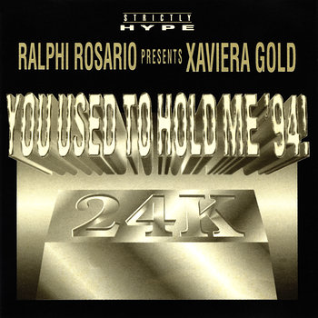 Cover art - Ralphi Rosario Presents Xaviera Gold: You Used To Hold Me '94