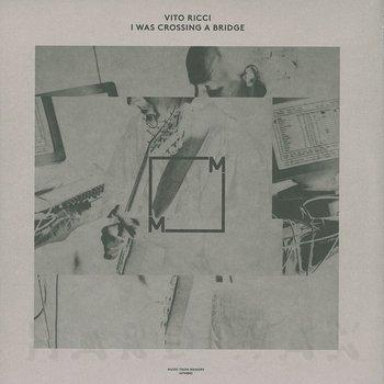 Cover art - Vito Ricci: I Was Crossing A Bridge