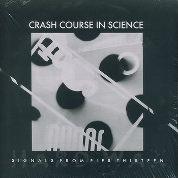 Cover art - Crash Course In Science: Signals From Pier Thirteen