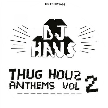 Cover art - DJ Haus: Thug Houz Anthems Vol 2
