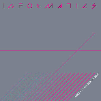 Cover art - Informatics: Dance To A Dangerous Beat