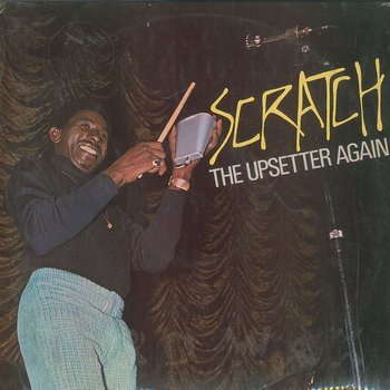 Cover art - The Upsetters: Scratch The Upsetter Again