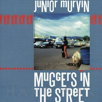 Cover art - Junior Murvin: Muggers In The Streets