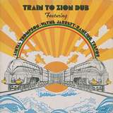 Cover art - Linval Thompson, Wayne Jarrett, Ranking Trevor: Train To Zion Dub