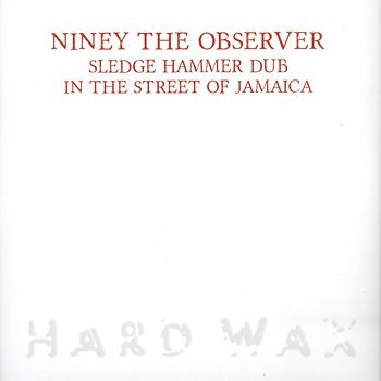Cover art - Niney The Observer: Sledge Hammer Dub In The Streets Of Jamaica