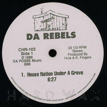 Cover art - Da Rebels: House Nation Under A Groove