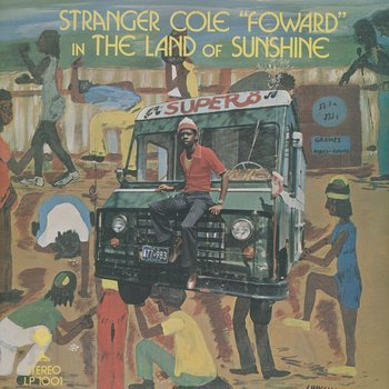 Cover art - Stranger Cole: Forward In The Land Of Sunshine
