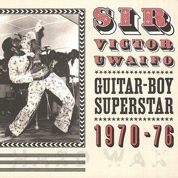 Cover art - Sir Victor Uwaifo: Guitar Boy Superstar 1970-76
