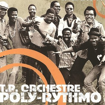 Cover art - TP Orchestre Poly Rhythmo: The Kings Of Benin - Urban Groove 1972 - 80