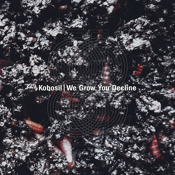 Cover art - Kobosil: We Grow, You Decline