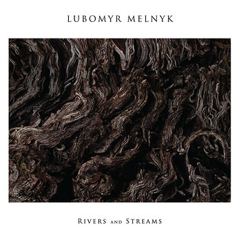 Cover art - Lubomyr Melnyk: Rivers and Streams