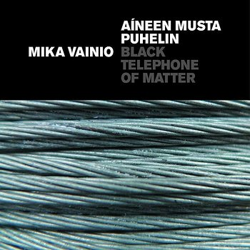 Cover art - Mika Vainio: Aíneen Musta Puhelin / Black Telephone Of Matter