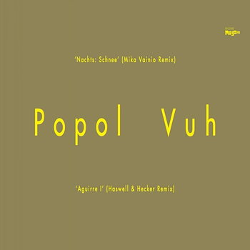 Cover art - Popol Vuh: Mika Vainio / Haswell & Hecker Remixes