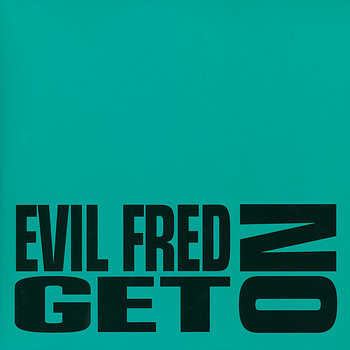 Cover art - Evil Fred: Get On