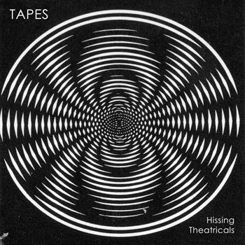 Cover art - Tapes: Hissing Theatricals