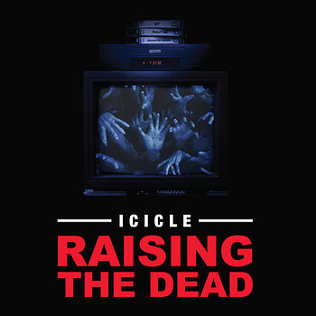 Cover art - Icicle: Raising the Dead