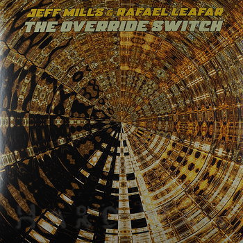 Cover art - Jeff Mills & Rafael Leafar: The Override Switch