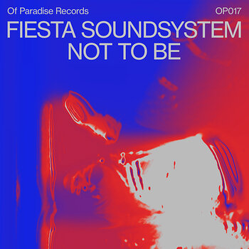 Cover art - Fiesta Soundsystem: Not To Be