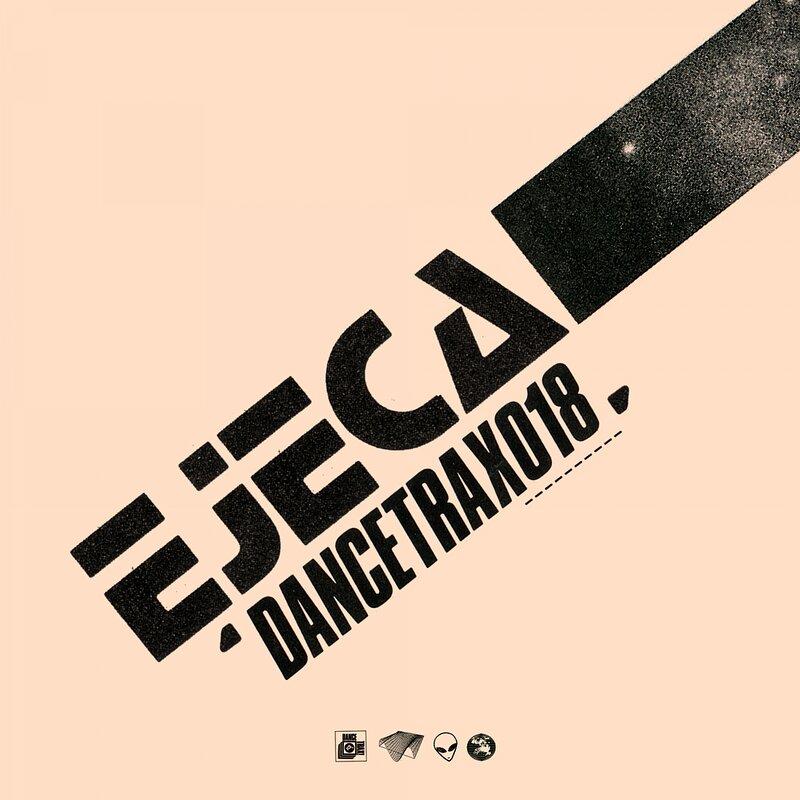 Cover art - Ejeca: Dance Trax Vol. 18