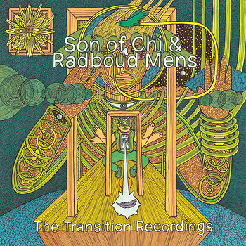 Cover art - Son of Chi & Radboud Mens: The Transition Recordings