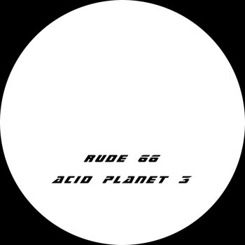Cover art - Rude 66: Acid Planet 3
