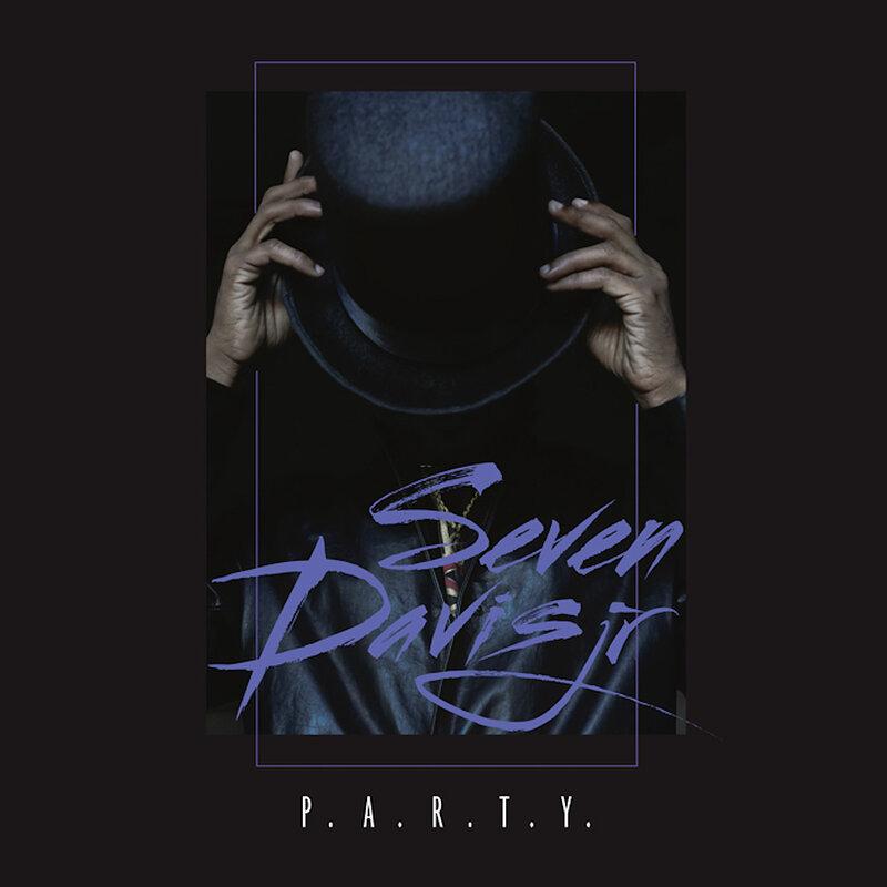 Cover art - Seven Davis Jr.: P.A.R.T.Y EP