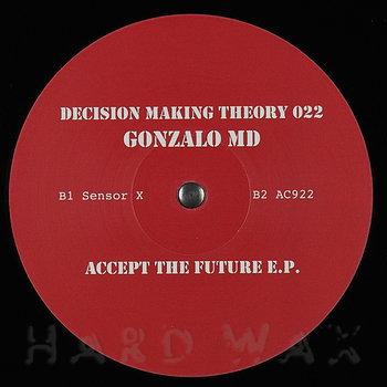 Cover art - Gonzalo MD: Accept The Future EP