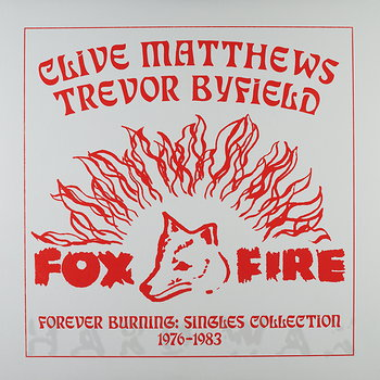 Cover art - Clive Matthews & Trevor Byfield: Forever Burning Singles Collection 1976-1983