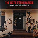 Cover art - Various Artists: The Boys From Nairobi: Benga & Rumba from 1980s Kenya
