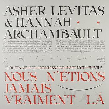 Cover art - Asher Levitas & Hannah Archambault: Nous N'étions Jamais Vraiment Là Label