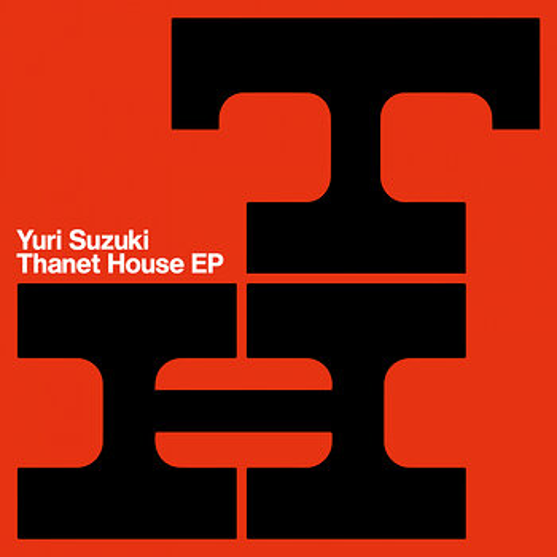 Cover art - Yuri Suzuki: Thanet House EP