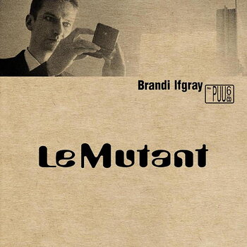 Cover art - Brandi Ifgray: Le Mutant