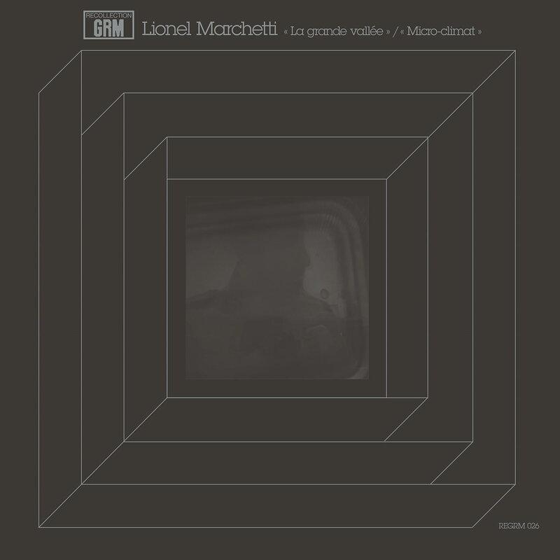 Cover art - Lionel Marchetti: La grande vallée / Micro-climat