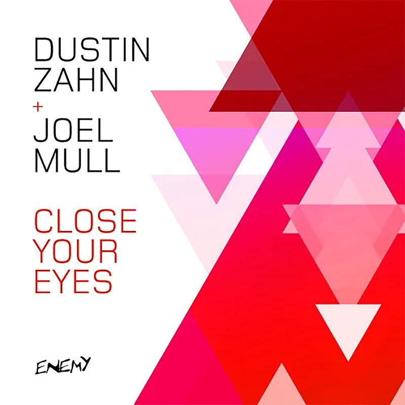 Cover art - Dustin Zahn & Joel Mull: Close Your Eyes