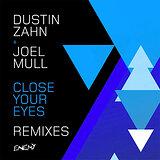 Cover art - Dustin Zahn & Joel Mull: Close Your Eyes Remixes
