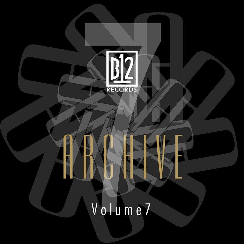 Cover art - B12: B12 Records Archive Vol. 7