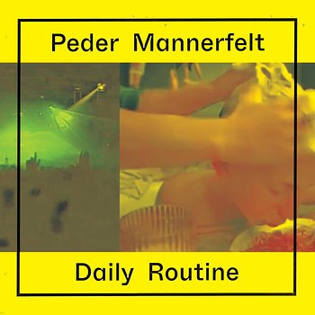 Cover art - Peder Mannerfelt: Daily Routine